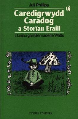 Cyfres y Wiwer: Caredigrwydd Caradog a Storiau Eraill (Paperback)