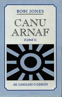 Canu Arnaf (Cyfrol 1) - Ail Gasgliad o Gerddi (Hardback)