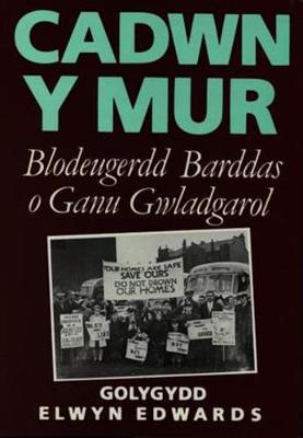 Cadwn y Mur - Blodeugerdd Barddas o Ganu Gwladgarol (Hardback)