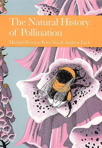 The Natural History of Pollination - Collins New Naturalist Library 83 (Hardback)