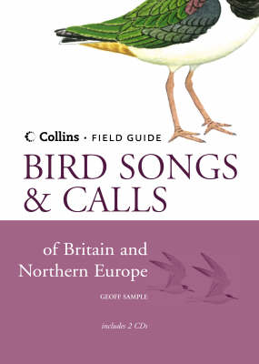 Bird Songs and Calls of Britain and Northern Europe - Collins Field Guide (Hardback)
