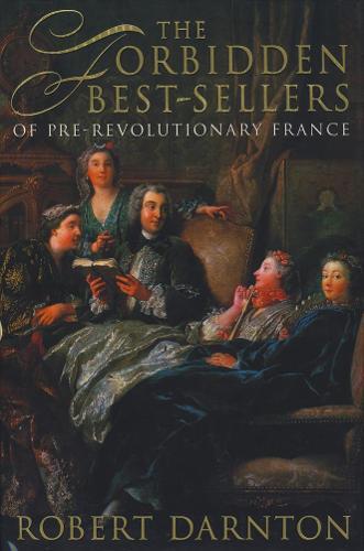 Forbidden Bestsellers of Pre-revolutionary France (Hardback)