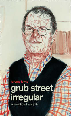 Grub Street Irregular: Scenes from Literary Life (Hardback)