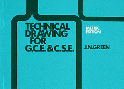 Technical Drawing GCE and CSE (Paperback)
