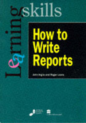 How to Write Reports - Learning Skills S.