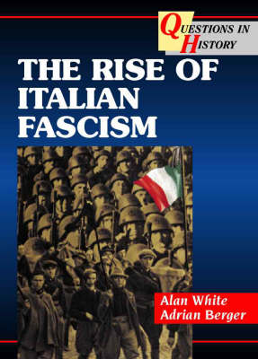 The Rise of Italian Fascism - Questions in History (Paperback)