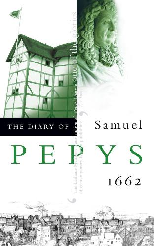 The Diary of Samuel Pepys: Volume III - 1662 (Paperback)
