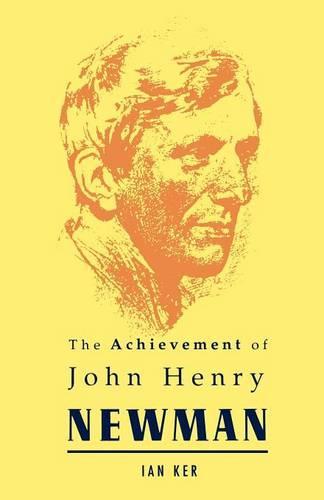 The Achievement of John Henry Newman (Paperback)