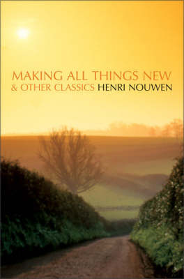 Making All Things New and Other Classics (Paperback)