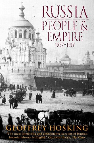 Russia: People and Empire: 1552-1917 (Paperback)