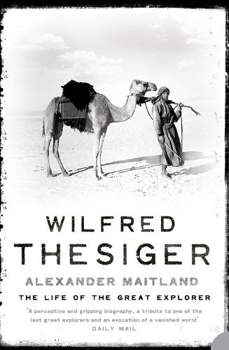 Wilfred Thesiger: The Life of the Great Explorer (Paperback)