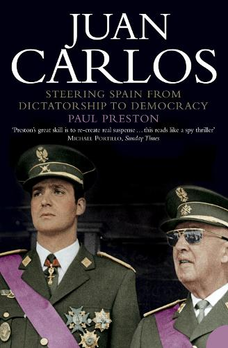Juan Carlos: Steering Spain from Dictatorship to Democracy (Paperback)