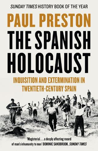 The Spanish Holocaust: Inquisition and Extermination in Twentieth-Century Spain (Paperback)