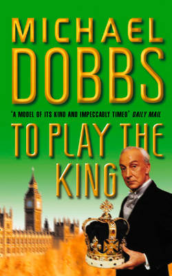 To Play the King - House of Cards Trilogy 2 (Paperback)
