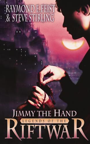 Jimmy the Hand Legends of the Riftwar, Book 3