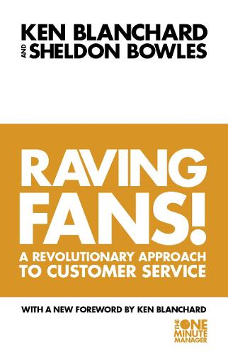Raving Fans! - The One Minute Manager (Paperback)