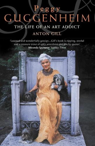 Peggy Guggenheim: The Life of an Art Addict (Paperback)