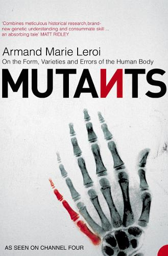 Mutants: On the Form, Varieties and Errors of the Human Body (Paperback)