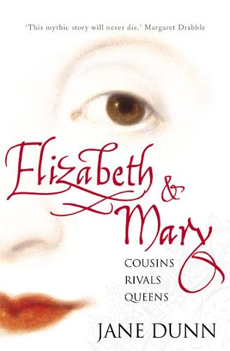 Elizabeth and Mary: Cousins, Rivals, Queens (Paperback)