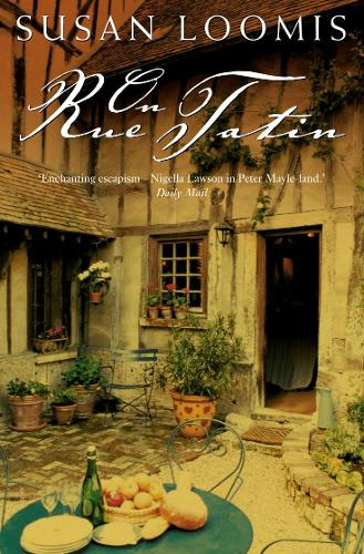 On Rue Tatin: The Simple Pleasures of Life in a Small French Town (Paperback)
