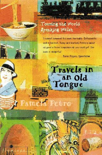 Travels in an Old Tongue: Touring the World Speaking Welsh (Paperback)