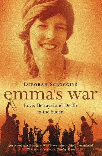 Emma's War: Love, Betrayal and Death in the Sudan (Paperback)