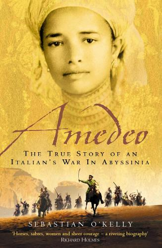 Amedeo: The True Story of an Italian's War in Abyssinia (Paperback)