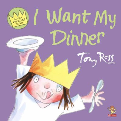 I Want My Dinner - A Little Princess story (Paperback)