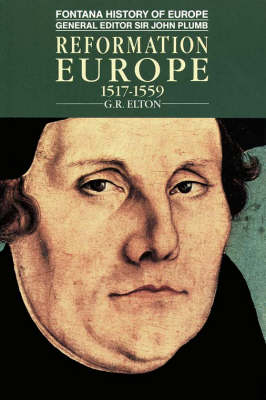 Reformation Europe 1517-1559 - Fontana history of Europe (Paperback)