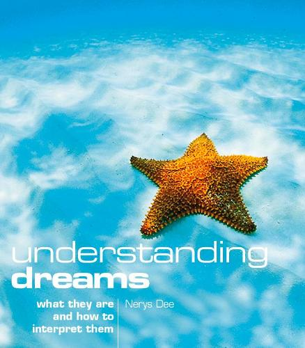 Understanding Dreams: What They are and How to Interpret Them (Paperback)