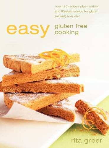 Easy Gluten Free Cooking: Over 130 Recipes Plus Nutrition and Lifestyle Advice for Gluten (Wheat) Free Diet (Paperback)