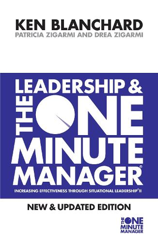 Leadership and the One Minute Manager - The One Minute Manager (Paperback)