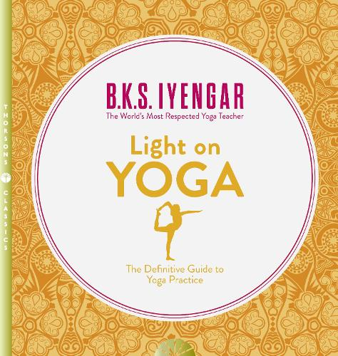 Light on Yoga: The Definitive Guide to Yoga Practice (Paperback)