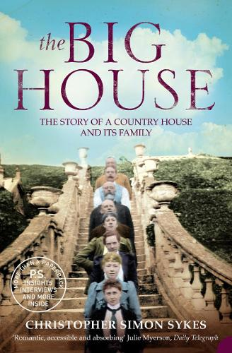 The Big House: The Story of a Country House and its Family (Paperback)