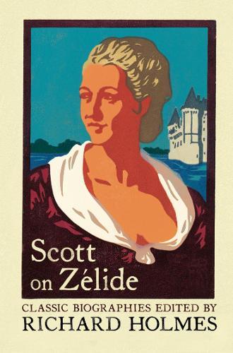Scott on Zelide: Portrait of ZeLide by Geoffrey Scott (Paperback)