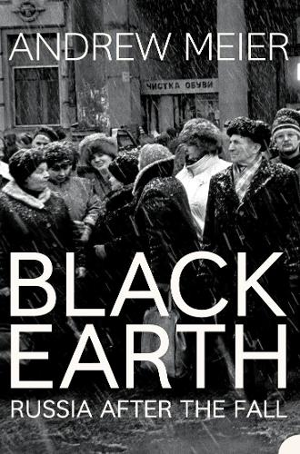 Black Earth: A Journey Through Russia After the Fall (Paperback)