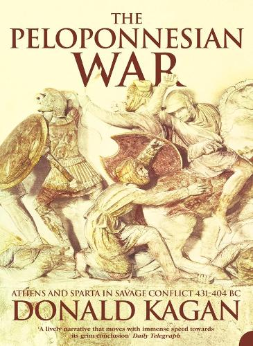 The Peloponnesian War: Athens and Sparta in Savage Conflict 431-404 Bc (Paperback)