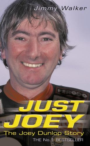 Just Joey: The Joey Dunlop Story (Paperback)
