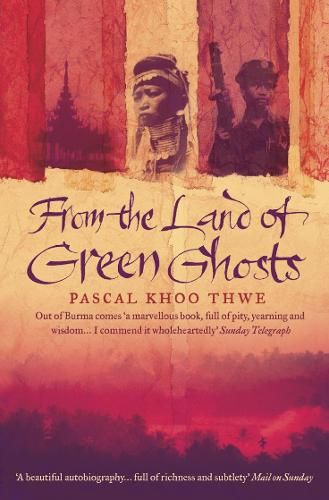 From The Land of Green Ghosts: A Burmese Odyssey (Paperback)