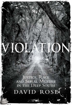 Violation: Justice, Race and Serial Murder in the Deep South (Hardback)