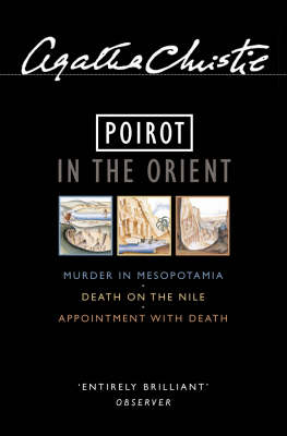 Poirot in the Orient Murder in Mesopotamia/ Death on the Nile/ Appointment with Death (Paperback)