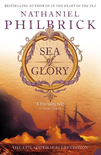 Sea of Glory: The Epic South Seas Expedition 1838-42 (Paperback)