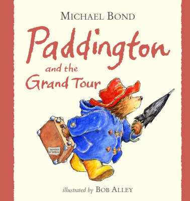 Paddington and the Grand Tour (Hardback)