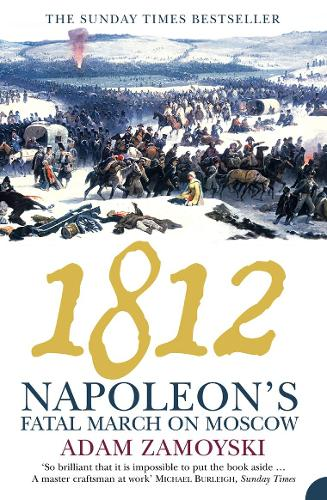 1812: Napoleon'S Fatal March on Moscow (Paperback)
