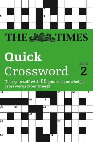 The Times Quick Crossword Book 2: 80 General Knowledge Puzzles from the Times 2 (Paperback)