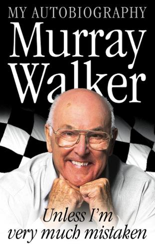 Murray Walker: Unless I'm Very Much Mistaken (Paperback)