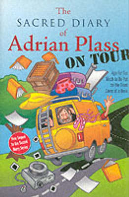 The Sacred Diary of Adrian Plass, on Tour: Age Far Too Much to be Put on the Front Cover of a Book (Hardback)