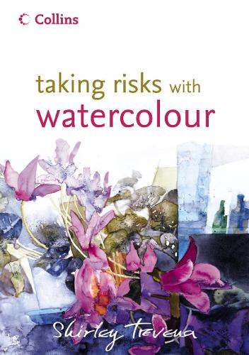 Taking Risks with Watercolour (Hardback)