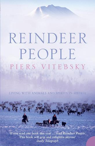 Reindeer People: Living with Animals and Spirits in Siberia (Paperback)