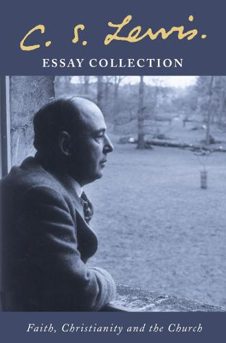 C. S. Lewis Essay Collection: Faith, Christianity and the Church (Paperback)